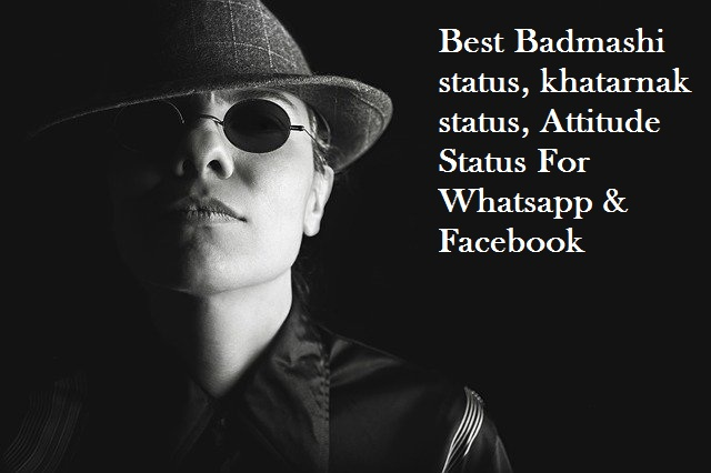 Best Badmashi status, khatarnak status, Attitude Status, Quotes, Message | badmashi Shayari For Whatsapp & Facebook
