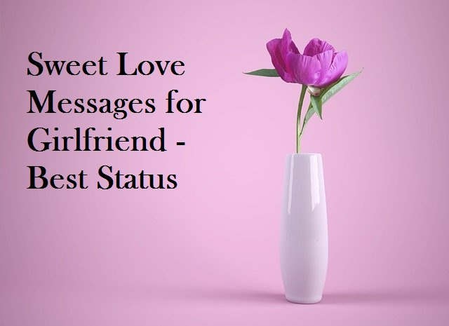 Sweet Love Messages for Girlfriend - Best Status