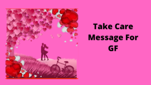 Take Care SMS For Friend | Take Care Message For GF