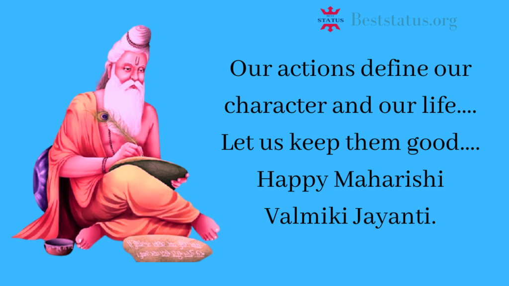 """Lord Valmiki'S Life Teaches United States of America That we have a tendency to don't seem to be Born sensible Or Evil, It'S Our Deeds That Determines Our Greatness. Happy Valmiki Jayanti!"""