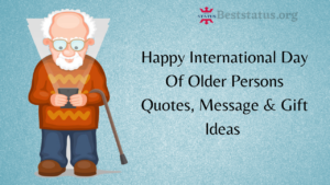 International Day Of Older Persons Quotes, Message & Gift Ideas