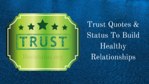 Trust Quotes & Status To Build Healthy Relationships
