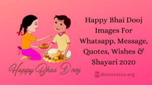 Happy Bhai Dooj Images For Whatsapp, Message, Quotes, Wishes & Shayari 2020