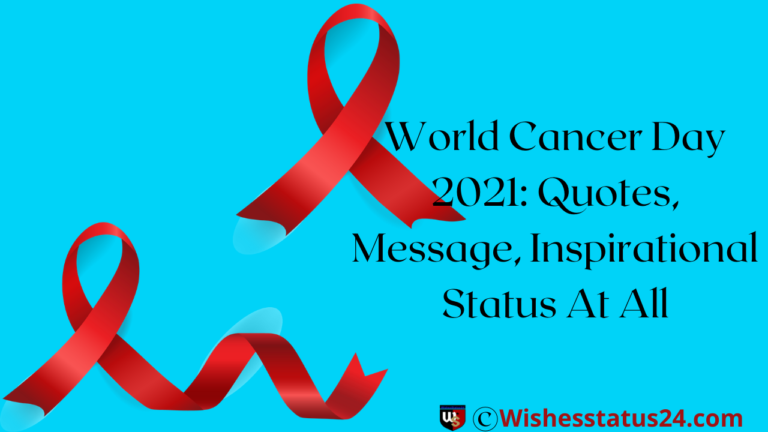 World Cancer Day 2021: Best Status, Message, Quotes, Theme, And Images