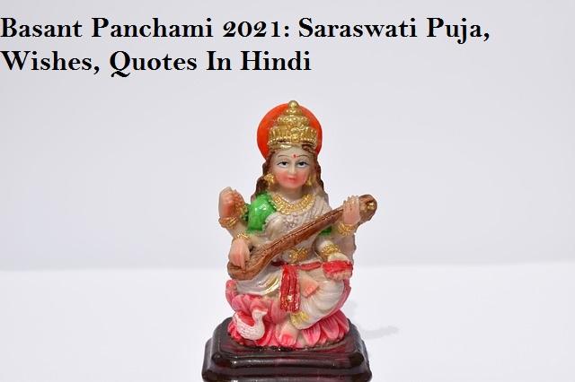 Basant Panchami 2021: Saraswati Puja, Wishes, Quotes, And Images In Hindi