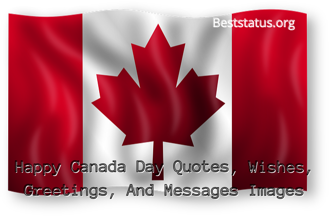 Happy Canada Day Quotes, Wishes, Greetings, And Messages Images