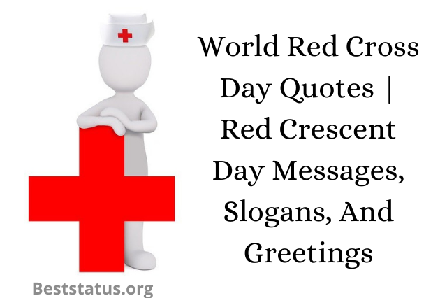 World Red Cross Day Quotes | Red Crescent Day Messages, Slogans, And Greetings