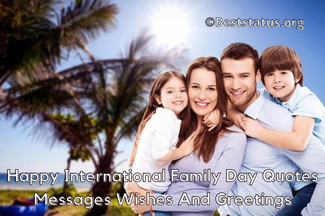 Happy International Family Day Quotes Messages Wishes And Greetings