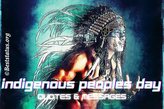 World Indigenous Peoples Day 2021: Quotes, Messages, And Greetings