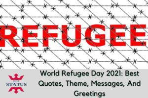 Best World Refugee Day 2021 Theme