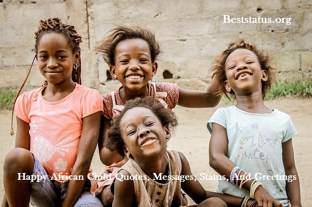 Happy African Child Quotes, Messages, Status, And Greetings