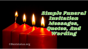 Simple Funeral Invitation Messages, Quotes, And Wording